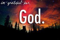 I'm grateful for God.