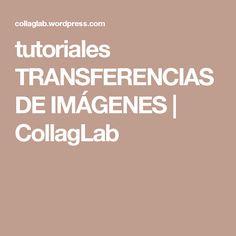 tutoriales TRANSFERENCIAS DE IMÁGENES | CollagLab