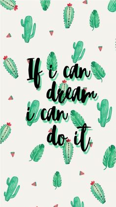 If I can dream I can do it Tumblr Backgrounds, Cute Wallpaper Backgrounds, Pretty Wallpapers, Wallpaper Iphone Cute, Aesthetic Iphone Wallpaper, Galaxy Wallpaper, Cool Wallpaper, Wallpaper Quotes, Aesthetic Wallpapers
