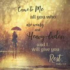 COME TO ME ALL WHO ARE WEARY!!!