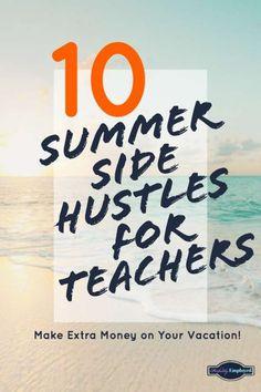 Summer Jobs For Teachers, Teacher Summer, Summer School, Summer Fun, Summer Time, Way To Make Money, How To Make, Money Fast, Teaching Skills