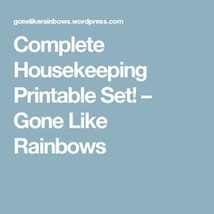 Complete Housekeeping Printable Set! – Gone Like Rainbows