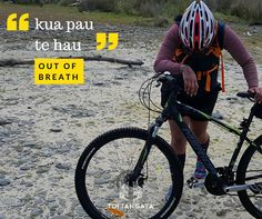 Aue! Kua pau te hau.  Oh heck, I'm puffed.    Have you tried the Rimutaka cycle trail? What a wero! We covered a whole range of terrain: road, gravel, rocks, sand and even river crossings. Those uphills though… Not only were we feeling out of breath, we also had a few tyres left out of air. Lucky we came prepared with spare tyres and bike pumps. Bike Pump, Breathe, Trail, Rocks, Range, Pumps, River, Maori, House