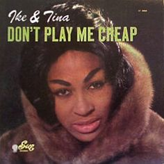 """""""Don't Play Me Cheap"""" (1963, Sue) by Ike and Tina Turner."""