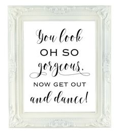 You Look Oh So Gorgeous Now Get Out And Dance, 8x10 Printable Wedding Bathroom Sign, Men's Room Party Sign, Digital Reception Sign
