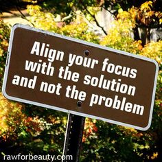 "focus just on the solution.. and erase the word ""problem"" and use CLARITY instead!"
