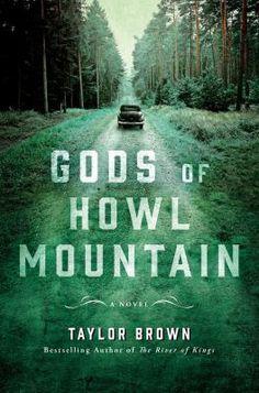 Gods Of Howl Mountain A Novel (Book) : Brown, Taylor