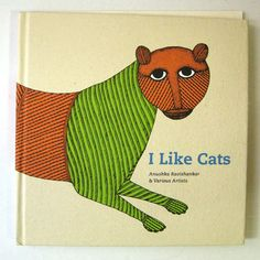 """I like cats"" by the Indian writer Anushka Ravishankar (and Various Artists) - book cover"