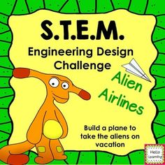 STEM Engineering Challenge- Alien Airlines- the Science of Flight- students are challenged to design a paper airplane to transport aliens.  $