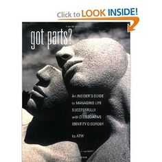 Got Parts? An Insider's Guide to Managing Life Successfully with Dissociative Identity Disorder (New Horizons in Therapy): A.T.W.: 9781932690033: Amazon.com: Books