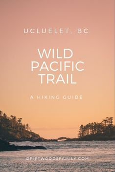 The Wild Pacific Trail in Ucluelet, BC - Hike along the west coast of Vancouver Island along this stunning and wild trail.  See crashing waves, rocky cliffs, whales, sea lions, eagles and taste the salty air!  The Driftwoods Family