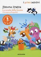 La scuola della foresta : chi manca all'appello? / Simone Frasca ; illustrazioni dell'autore  http://opac.provincia.como.it/WebOPAC/TitleView/BibInfo.asp?BibCodes=158768632