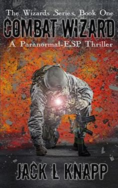 Combat Wizard: A Paranormal-ESP Thriller (The Wizards Series Book 1)