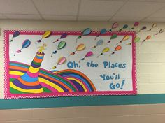 Oh, the places you'll go! Dr. Seuss bulletin board for March