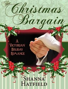 The Christmas Bargain - historic holiday romance by Shanna Hatfield.