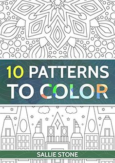 10 Patterns To Color Adult Coloring Books Are Great For Relaxation And They Also Make Cool Gifts This Book Contains Pages With Symmetrical