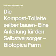 Die Kompost-Toilette selber bauen- Eine Anleitung für den Selbstversorger – Biotopica Farm