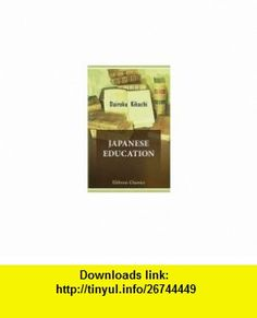 Japanese Education. Lectures delivered in the University of London Dairoku Kikuchi ,   ,  , ASIN: B004IIK9J2 , tutorials , pdf , ebook , torrent , downloads , rapidshare , filesonic , hotfile , megaupload , fileserve