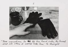 The pleasures of the glove, printed later) by Duane Michals :: The Collection :: Art Gallery NSW Duane Michals, Contemporary Poetry, Poetry Foundation, Audre Lorde, Self Conscious, Some Text, Human Condition, Some Words, Gloves