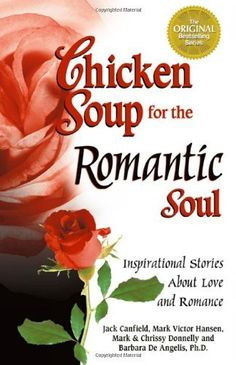 Chicken Soup for the Romantic Soul: Inspirational Stories About Love and Romance (Chicken Soup for the Soul) by Jack Canfield, http://www.amazon.com/dp/0757300421/ref=cm_sw_r_pi_dp_idVhrb1D06ZQE
