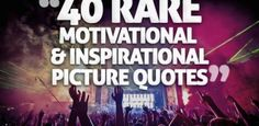 40 Rare Motivational & Inspirational Picture Quotes