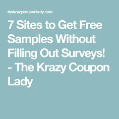 7 Sites to Get Free Samples Without Filling Out Surveys! - The Krazy Coupon Lady