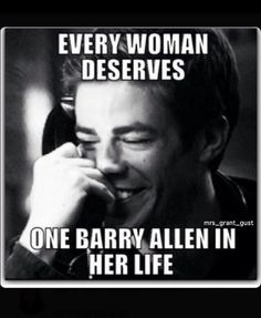 Every woman deserves one Barry Allen in her life. #TheFlash