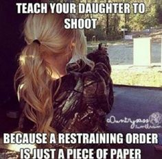 Country Women Are Proud Americans Where God, Family and Country Come First My girls wil llearn early to shoot.