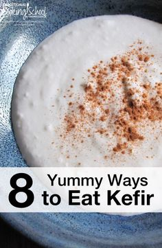 8 Yummy Ways To Eat Kefir | Don't like plain kefir, even though you know it's good for you? Well, I have some people like you in my family. So I've been on a mission to come up with fun and yummy ways to eat kefir! Please share in the comments how you eat kefir! | TraditionalCookingSchool.com