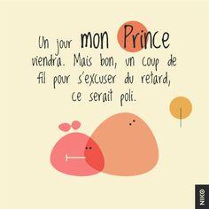 NIKO – Graphic Designer › Coup de fil : Un jour, mon Prince viendra. Mais bon, un coup de fil pour s'excuser du retard, ce serait poli.