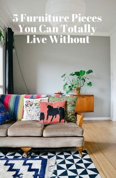 5 Furniture Pieces You Can Totally Live Without | Apartment Therapy