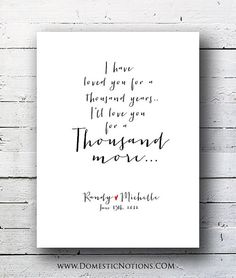 I Have Loved You For a Thousand Years typography art print: Custom Wedding Gift