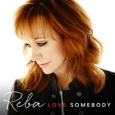 "Reba scheduled to release ""Love Somebody"" on April 14, 2015"
