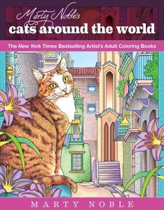 Download Ebook Marty Noble's Cats Around the World : New York Times Bestselling Artists' Adult Coloring Books EPUB PDF PRC
