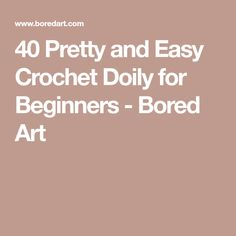 40 Pretty and Easy Crochet Doily for Beginners - Bored Art