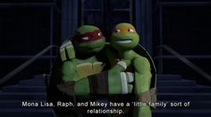 """732 - Mona Lisa, Raph, and Mikey have a 'little family' sort of relationship…"