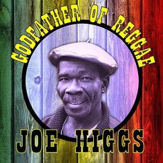 Joe Higgs - Godfather Of Reggae (Jobby LLC) (2015) -| http://reggaeworldcrew.net/joe-higgs-godfather-of-reggae-jobby-llc-2015/