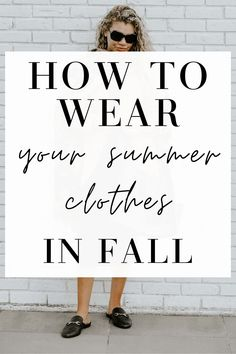 One big way to maximize your wardrobe is to make your summer clothes work for fall/winter and vice versa. You can get more mileage out of your wardrobe by making your summer clothes work for the colder seasons. And not only that, but you'll save money by buying fewer clothes as well. Here's how!