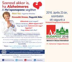 Április 23-án, szombaton ott vagyunk a Budapesti Kongresszusi Központban. Ho'oponopono az Alzheimer Világkonferencián!  Mabel Katz Alzheimer-programja ingyenes, angolul it érhető el: bit.ly/1Q3kkfd . A magyar fordítás készül. Köszönjük a Globális Agybarát Klubnak, hogy segít a program magyarországi terjesztésében Budapest, Words, Horse