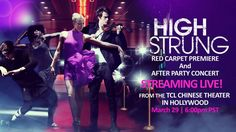 High Strung ~ Red Carpet Premiere and After Party Concert Streaming Live