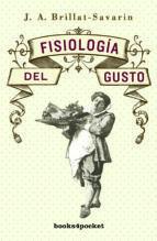 fisiologia del gusto-jean-anthelme brillant-savarin-9788415870265