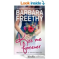 Kiss Me Forever (Bachelors & Bridesmaids #1) - Kindle edition by Barbara Freethy. Literature & Fiction Kindle eBooks @ Amazon.com.