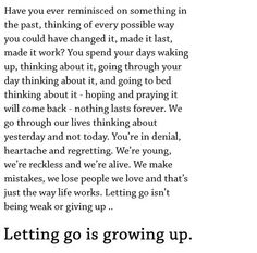 letting go is growing up (thought this every time I had to say goodbye to one of my dear, sweet grandparents.)