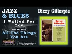 I Waited For You - Dizzy on the French Riviera - Dizzy Gillespie | Essential Listening (Chapter 7)