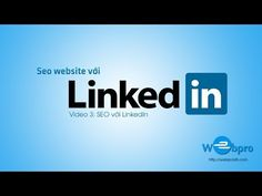 SEO Website với linkedin  - Video 3: SEO với LinkedIn - YouTube