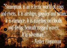 Steampunk quote by Rose Capulet, via Flickr -- apparently I like steampunk and never knew
