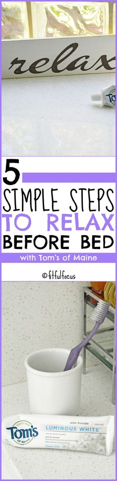 5 Simple Steps to Relax Before Bed with @tomsofmaine | Sleep Tips | Healthy Living Tips & Tricks | #MyPearlyWhites | #Ad #clvr http://fitfulfocus.com/5-simple-steps-to-relax-before-bed-with-toms-of-maine/?utm_campaign=coschedule&utm_source=pinterest&utm_medium=Fitful%20Focus&utm_content=5%20Simple%20Steps%20to%20Relax%20Before%20Bed%20with%20Tom%27s%20of%20Maine