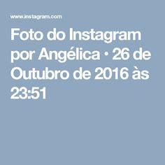 Foto do Instagram por Angélica • 26 de Outubro de 2016 às 23:51