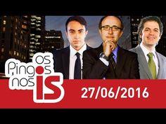 """Assista na íntegra a """"Os Pingos nos Is"""" desta segunda-feira (27/06/2016)"""