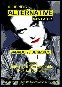 ALTERNATIVE 80's Party Sábado, 25 de Março Evento: https://www.facebook.com/events/286946935058012/ 80s, some 90's, probably some 2000's, Gothic Rock, MMP, Post-punk, New Wave, Industrial  Hosts: Apátrida + Hex + Bak_teria Entrada: 2 €uros  Aberto das 23h00 às 4h00 #Apátrida | #Hex | #Bak_teria | #Alternative80s | #Indie | #Goth | #PostPunk | #NewWave | #Rock | #EBM | #Industrial | #ClubNoir Joy Division ►Bauhaus ►New Order ►Depeche Mode ►The Smiths ►Peter Murphy ►Morrissey ►The Cure…